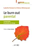 Le burn-out parental : comprendre, diagnostiquer et prendre en charge