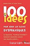 100 idées pour aider les élèves dyspraxiques : la dyspraxie,