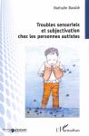 Troubles sensoriels et subjectivation chez les personnes autistes