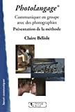 Photolangage : communiquer en groupe avec des photographies. Présentation de la méthode