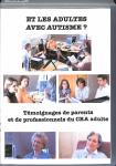 Et les adultes avec autisme ? Témoignages de parents et de professionnels du C.R.A. adulte