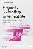 Fragments sur le handicap et la vulnérabilité : pour une révolution de la pensée et de l'action