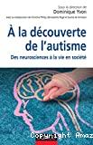 A la découverte de l'autisme : des neurosciences à la vie en société