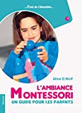 L'ambiance Montessori : un guide pour les parents