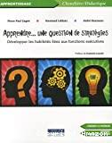 Apprendre... une question de stratégies : développer les habiletés liées aux fonctions exécutives