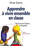 Apprendre à vivre ensemble en classe : des jeux pour éduquer à l'empathie