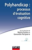 Polyhandicap : processus d'évaluation cognitive